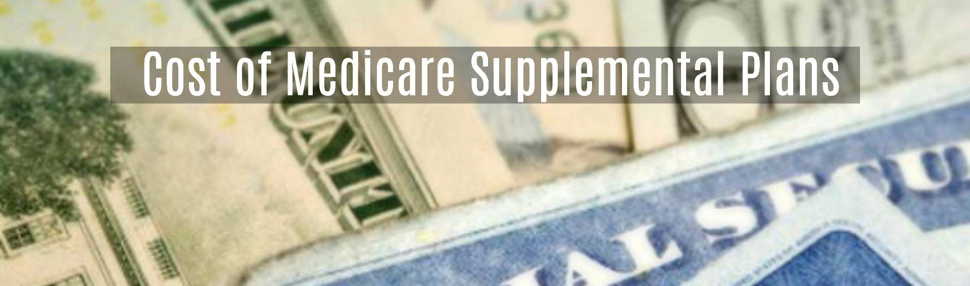 Cost of Medicare Supplemental Insurance